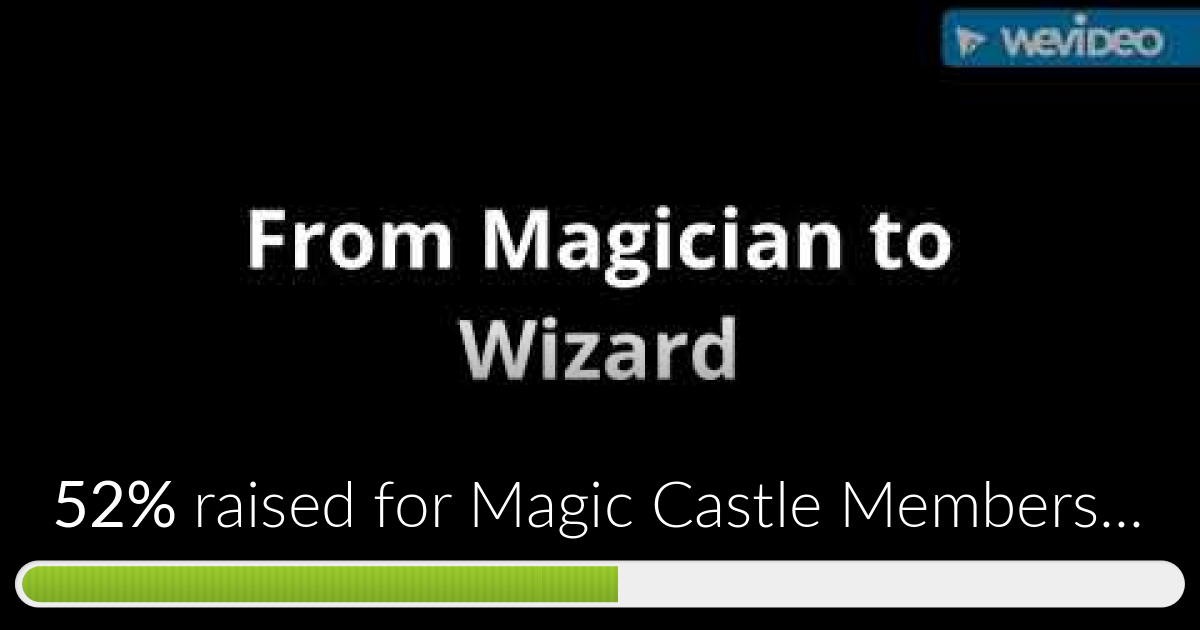 Fundraiser for Vinh Vo by Shawn Newman : Magic Castle Membership